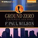 Ground Zero: Repairman Jack, Book 13 | F. Paul Wilson