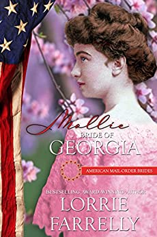 Mollie: Bride of Georgia (American Mail-Order Brides Series Book 4) by [Farrelly, Lorrie, Brides, American Mail-Order]