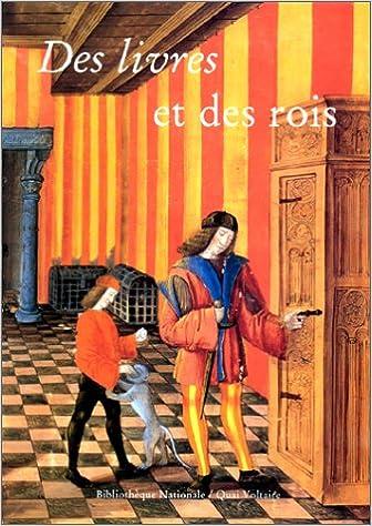 Télécharger en ligne Des Livres et des Rois - La Bibliothèque Royale de Blois pdf epub
