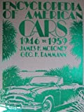 Encyclopedia of American Cars, Nineteen Forty-Six to Nineteen Fifty-Nine, Moloney, James H. and Dammann, George H., 0912612169