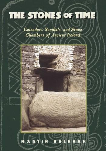 - The Stones of Time: Calendars, Sundials, and Stone Chambers of Ancient Ireland