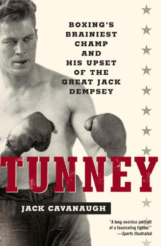 Tunney: Boxing's Brainiest Champ and His Upset of the for sale  Delivered anywhere in USA