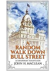 A Random Walk Down Bull Street: A Savannah Tour Guide
