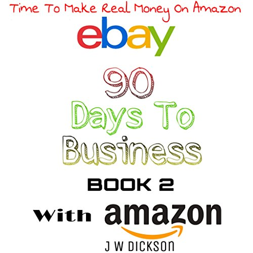 Ebay 90 Days To Business With Amazon Make Money Online With Amazon FBA And Wholesale: Time To Tap The Tycoon Of Amazon