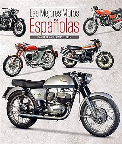 Las mejores motos españolas - Carretera y competiciónTapa blanda– 2018