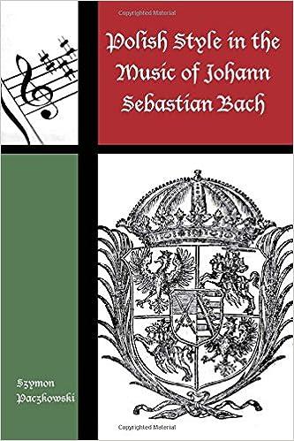 polish style in the music of johann sebastian bach contextual bach studies