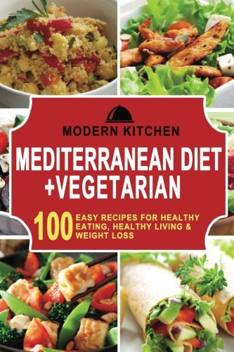 Read Online Mediterranean Diet+ Vegetarian: Box Set - 100 Easy Recipes for: Healthy Eating, Healthy Living, & Weight Loss pdf