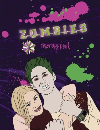 Z-O-M-B-I-E-S: Coloring Book: Disney Z-O-M-B-I-E-S Coloring Book for Kids and Adults