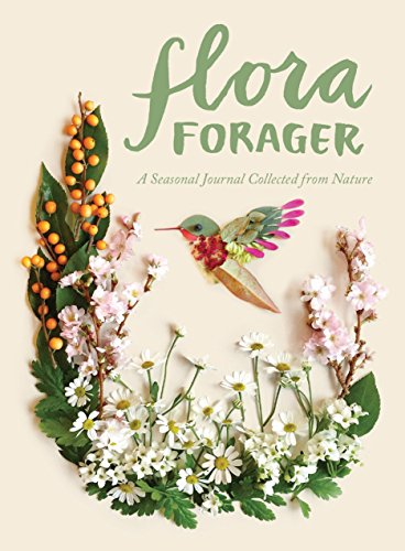Flora Forager: A Seasonal Journal Collected from Nature (Best Wildflower Seeds Uk)