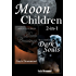 Moon Children (2 in 1)