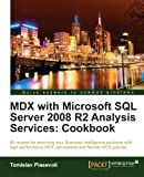 MDX with Microsoft SQL Server 2008 R2 Analysis Services Cookbook