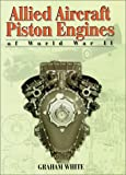 Allied Aircraft Piston Engines of World War