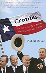 Cronies: How Texas Business Became American Policy-- and Brought Bush to Power