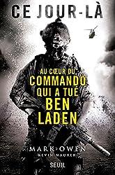 Ce jour-là : Au coeur du commando qui a tué Ben Laden (Essais (H.C.)) (French Edition)