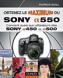 Obtenez le maximum du Sony alpha 550: Convient aussi aux utilisateurs des Sony alpha 450 et 500