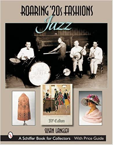 1920s Fashion Books, 20s Fashion History Roaring 20s Fashions: Jazz (Schiffer Book for Collectors)  AT vintagedancer.com