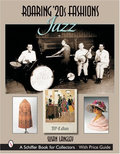 Roaring '20s Fashions: Jazz (Schiffer Book for Collectors) -