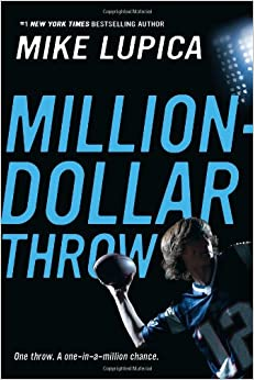 Million-Dollar Throw: Mike Lupica: 9780142415580: Amazon.com: Books