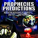 Prophecies and Predictions: Nostradamus, UFO's, 2012, and Beyond Radio/TV Program by O. H. Krill Narrated by O. H. Krill