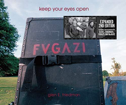 Image of Keep Your Eyes Open: The Fugazi Photographs of Glen E. Friedman