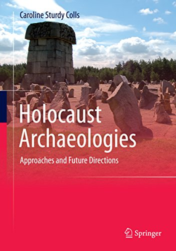 Download Holocaust Archaeologies: Approaches and Future Directions Pdf