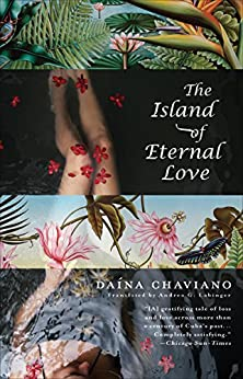 The Island of Eternal Love by [Chaviano, Daina]