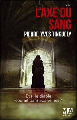 L'Axe du Sang de Pierre-Yves Tinguely