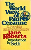 The World View of Paul Cezanne, Jane Roberts, 0139688420