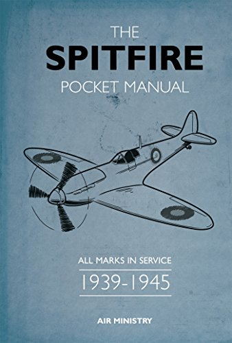 The Spitfire Swipe Manual: All Marks in Service 1939-1945 (Pocket Manuals (Conway))