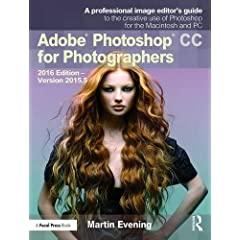 Adobe Photoshop CC for Photographers, 2016 Edition - Version 2015.5 from Focal Press