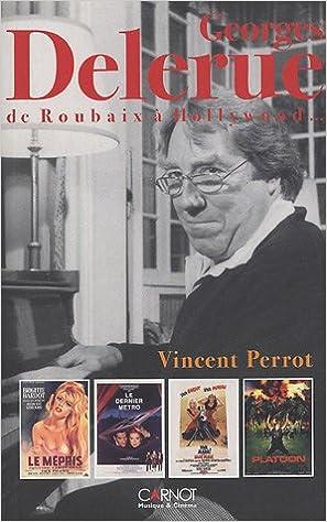 Téléchargement Georges Delerue : De Roubaix à Hollywood ... pdf