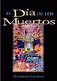 El Dia de los Muertos, Heliodoro Lucatero, 076480779X