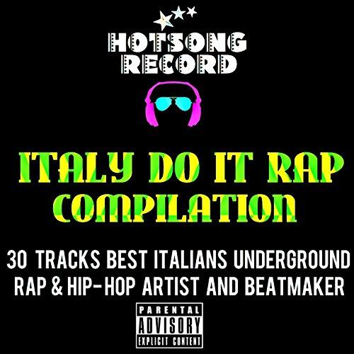 Italy Do It Rap Compilation (30 Tracks Best Italians Underground Rap & Hip-Hop Artist and Beatmaker) [Explicit] ()