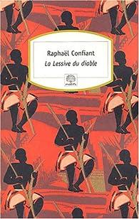 La Lessive du diable par Raphaël Confiant