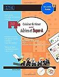 Les Petits Futes Cuisiner & Aimer Avec Adrien Et Super-A: Lecons de Vie Pour Enfants Avec Autisme Ou Tdah