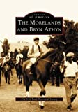 The Morelands and Bryn Athyn   (PA)  (Images of America)