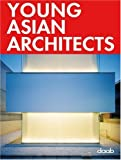 Young Asian Architects, , 3937718710