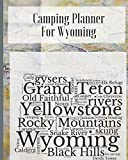 Camping Planner For Wyoming: RV Travel Journal Logbook Road Trip Planner Campfire Diary Campground Reference