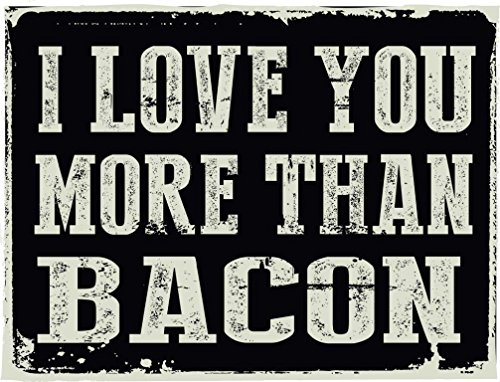 I Love You More Than Bacon Metal Sign,