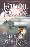 Petals on the River, Kathleen E. Woodiwiss, 038076654X