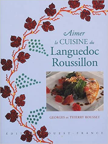 Livres gratuits en ligne Aimer la cuisine du Languedoc-Roussillon pdf ebook