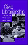 Civic Librarianship, Ronald B. McCabe, 0810839059