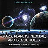 img - for Stars, Planets, Nebulae, and Black Holes | Children's Science & Nature book / textbook / text book