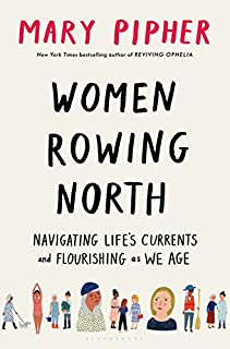 Book Cover: Women Rowing North: Navigating Life's Currents and Flourishing As We Age