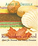 Reminders of God, Anne F. Grizzle, 1557254028
