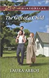 The Gift of a Child, Laura Abbot, 037328280X