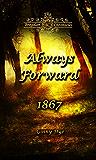 Always Forward (#9 in the Bregdan Chronicles Historical Fiction Romance Series)