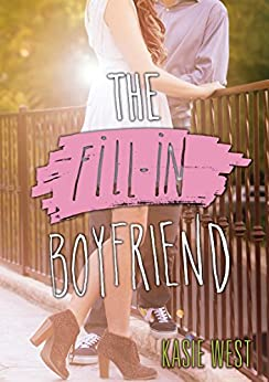 The Fill-In Boyfriend by [West, Kasie]