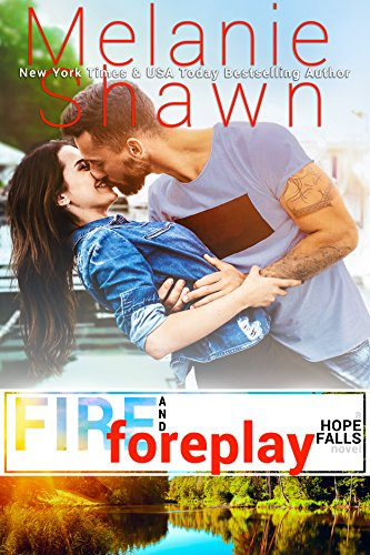 Fire And Foreplay by Melanie Shawn ebook deal
