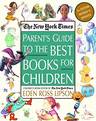 The York Times Parents Guide To The Best Books For Children 3rd Edition Revised And Updated by Three Rivers Press